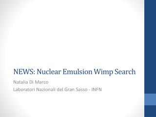 NEWS:  Nuclear Emulsion Wimp Search