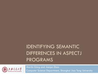 Identifying Semantic Differences in AspectJ Programs
