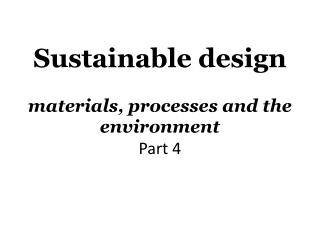 Sustainable  design materials, processes and the environment Part 4