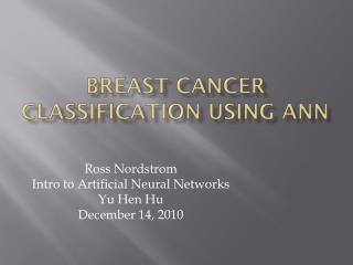 Breast Cancer Classification Using ANN