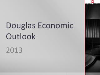 Douglas Economic Outlook