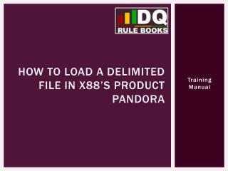 How to load a delimited file in x88's product pandora