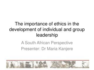 The importance of ethics in the development of individual and group leadership