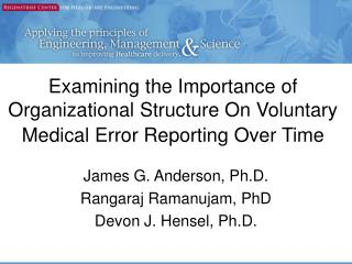 Examining the Importance of Organizational Structure On Voluntary Medical Error Reporting Over Time