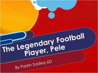 The Legendary Football Player, Pele