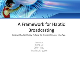 A Framework for  Haptic  Broadcasting