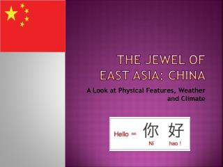 The Jewel of East Asia: China