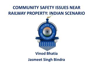 COMMUNITY SAFETY ISSUES NEAR RAILWAY PROPERTY: INDIAN SCENARIO