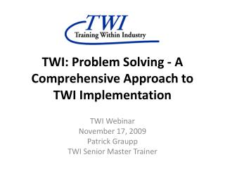 TWI: Problem Solving - A Comprehensive Approach to TWI Implementation
