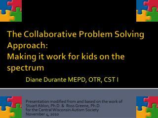 The Collaborative Problem Solving Approach:  Making it work for kids on the spectrum