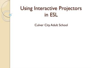 Using Interactive Projectors  in ESL
