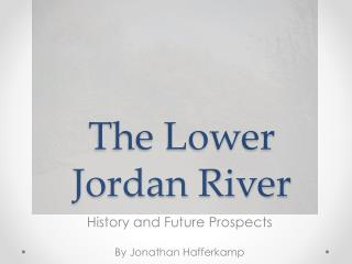 The Lower Jordan River