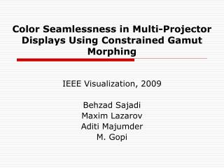 Color Seamlessness in Multi-Projector Displays Using Constrained Gamut Morphing
