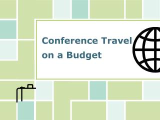 Conference Travel on a Budget