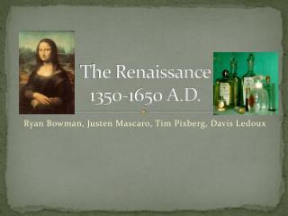 The Renaissance 1350-1650 A.D.
