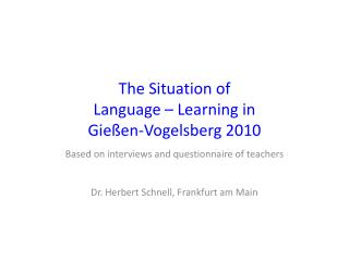 The Situation of  Language – Learning in  Gießen-Vogelsberg 2010
