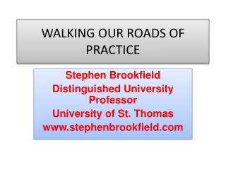 WALKING OUR ROADS OF PRACTICE