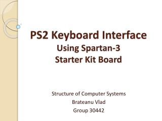 PS2 Keyboard Interface  Using Spartan-3 Starter Kit Board