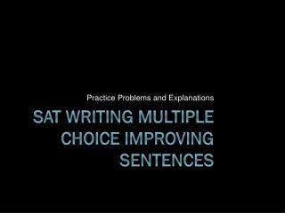 SAT Writing Multiple Choice Improving Sentences