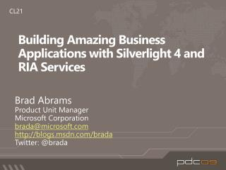 Building Amazing Business Applications with  Silverlight 4  and   RIA  Services