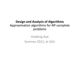 Design and Analysis of Algorithms Approximation algorithms for NP-complete problems