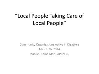 """Local People Taking Care of Local People"""