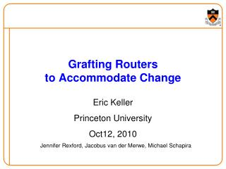 Grafting Routers  to Accommodate Change