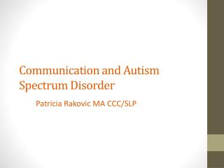 Communication and Autism Spectrum Disorder