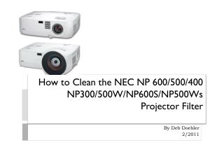 How to Clean the NEC NP 600/500/400 NP300/500W/NP600S/NP500Ws Projector Filter