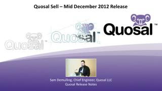Quosal Sell –  Mid December 2012  Release