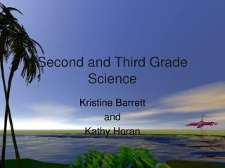 Second and Third Grade Science