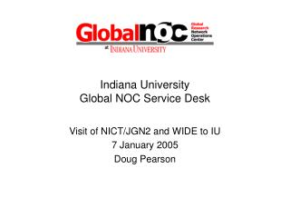 Indiana University Global NOC Service Desk