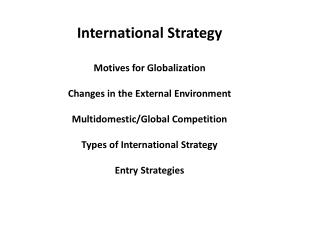 International Strategy Motives for Globalization Changes in the External Environment