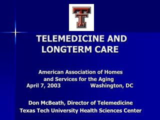 Don McBeath, Director of Telemedicine Texas Tech University Health Sciences Center