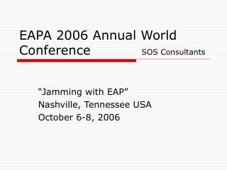 EAPA 2006 Annual World Conference		   SOS Consultants