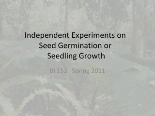 Independent Experiments on Seed Germination or Seedling Growth