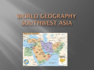 World Geography Southwest Asia