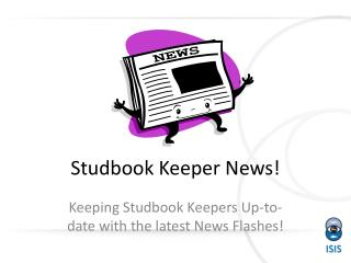 Studbook Keeper News!