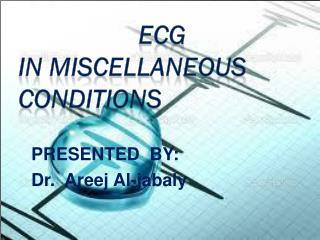 ECG                       In Miscellaneous               Conditions