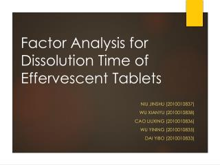Factor Analysis for Dissolution Time of Effervescent Tablets