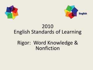 2010 English Standards of Learning Rigor:  Word Knowledge & Nonfiction
