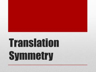 Translation Symmetry