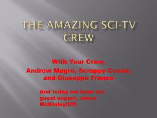 The Amazing Sci-Tv Crew