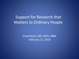 Support for Research that Matters to Ordinary People