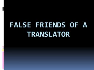 false friends of a translator