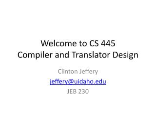 Welcome to CS 445 Compiler and Translator Design