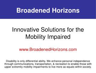 Innovative Solutions for the Mobility Impaired