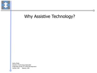 Why Assistive Technology?