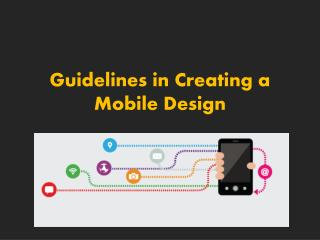 Guidelines in Creating a Mobile Design