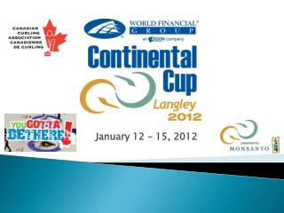 January 12 – 15, 2012
